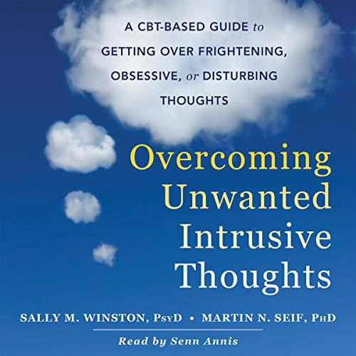 Overcoming Unwanted Intrusive Thoughts [Audiobook]