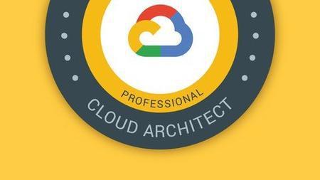 Google Cloud Professional Cloud Architect GCP Certification