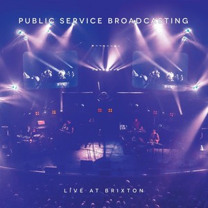 Public Service Broadcasting – Live At Brixton (2016)