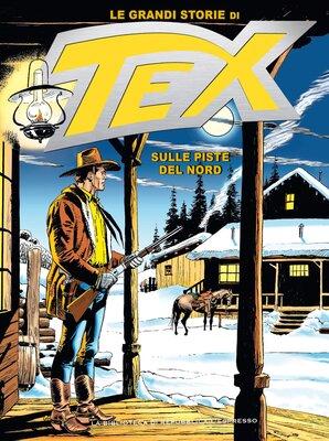 Le Grandi Storie di Tex 12 - Sulle piste del Nord (Marzo 201