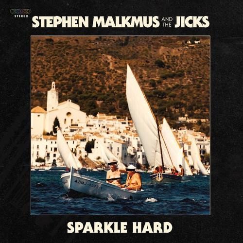 Stephen Malkmus and the Jicks - Sparkle Hard (2018)