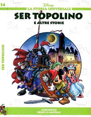 La Storia Universale Disney - Volume 14 - Ser Topolino (05-2011)