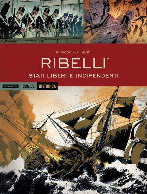 Historica 63 - Ribelli - Stati liberi e indipendenti (Gennaio 2018)