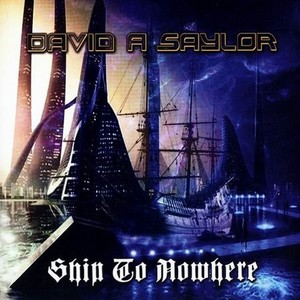 David A Saylor - Ship To Nowhere (2016)