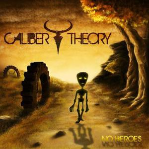 Caliber Theory - No Heroes [EP] (2016)