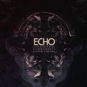 Apocryphos, Kammarheit, Atrium Carceri - Echo (2017)