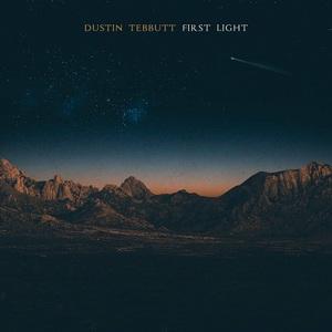 Dustin Tebbutt - First Light (2016)