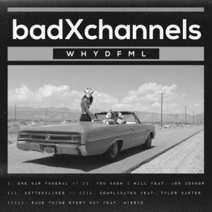 badXchannels (Craig Owens of Chiodos) - WHYDFML [EP] (2016)