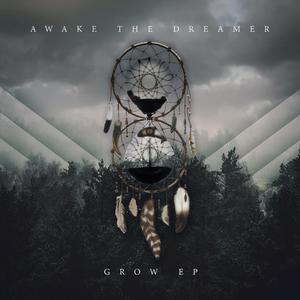 Awake the Dreamer - Grow (EP) (2016)