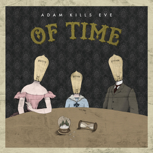 Adam Kills Eve - Of Time (2016)