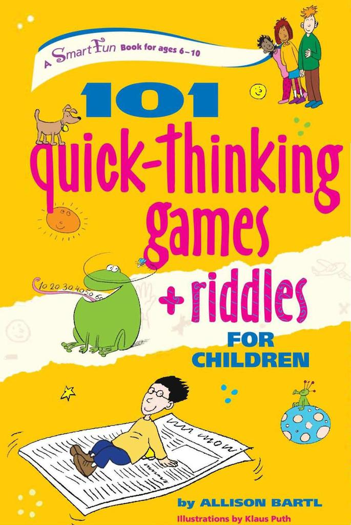 101 Quick -Thinking Games + Riddles for Children