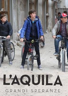 L'Aquila - Grandi Speranze - Miniserie (2019) (Completa) HDTV 720P ITA AC3 mkv