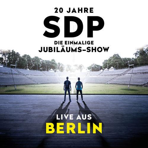 SDP - 20 Jahre SDP - Die einmalige Jubiläums-Show (Live aus Berlin) (2020)