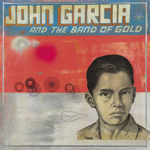 download John Garcia - John Garcia And The Band Of Gold (2019)