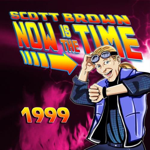 Scott Brown - Now Is The Time 1999 (2019)