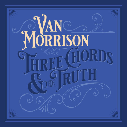 Van Morrison - Three Chords and the Truth (2019)