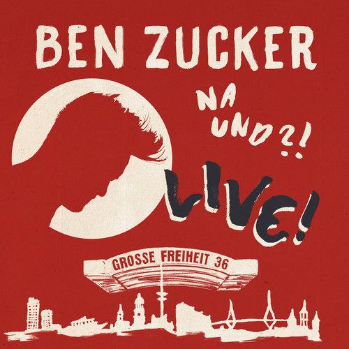 Ben Zucker - Na und?! Live! (2018)