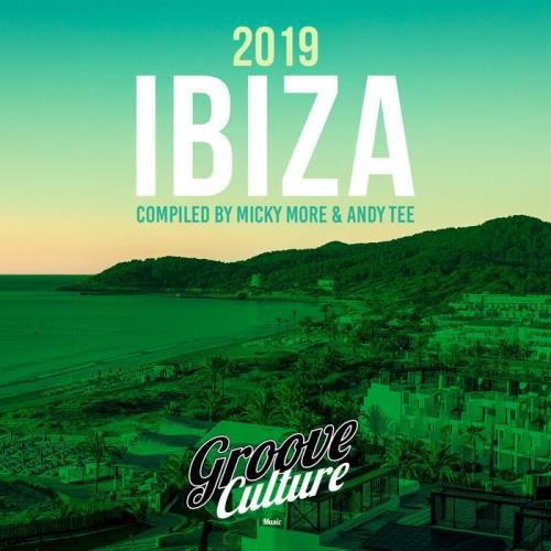 Groove Culture Ibiza 2019 (Compiled By Micky More & Andy Tee) (2019)