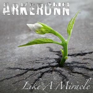 Arkeronn – Like A Miracle (2017)