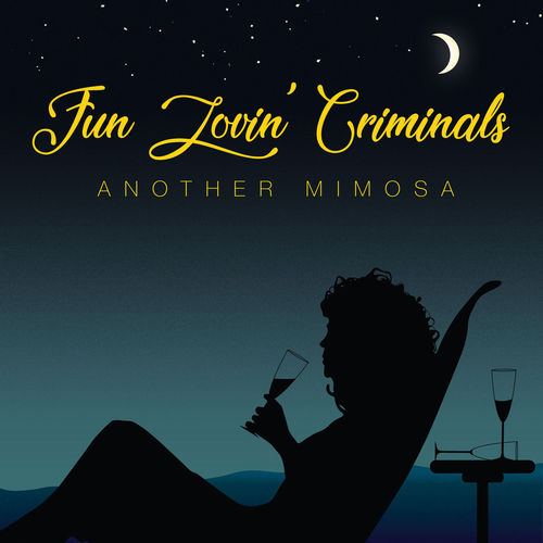 Fun Lovin' Criminals - Another Mimosa (2019)