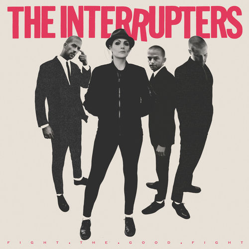 The Interrupters - Fight the Good Fight (2018)