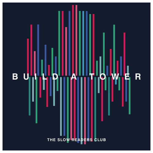 The Slow Readers Club - Build A Tower (2018)