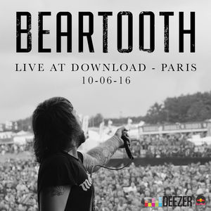 Beartooth - Live from Download Festival Paris 2016 (2016)