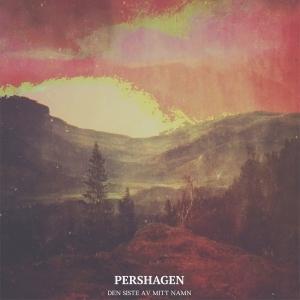 Pershagen - Den Siste Av Mitt Namn (2016)