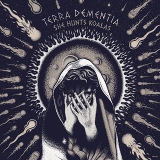 She Hunts Koalas - Terra Dementia (2016)