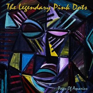 The Legendary Pink Dots - Pages of Aquarius (2016)