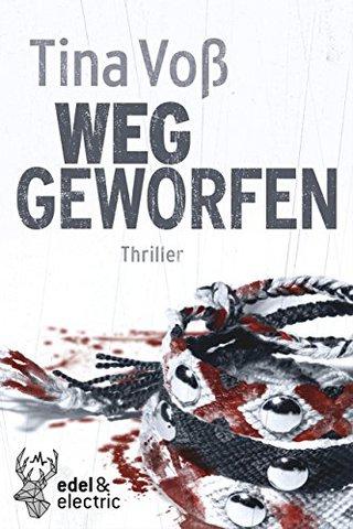 Tina Voß - Weggeworfen: Thriller (Liv Mika)