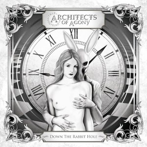 Architects of Agony – Down the Rabbit Hole (2016)
