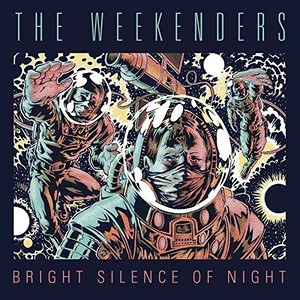 The Weekenders – Bright Silence of Night (2016)
