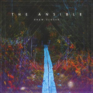 The Ansible – Draw Closer (2016)