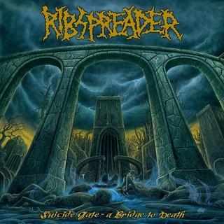 Ribspreader - Suicide Gates - A Bridge To Death (2016)