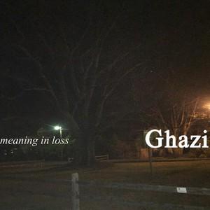 Ghazi – Meaning In Loss (2016)