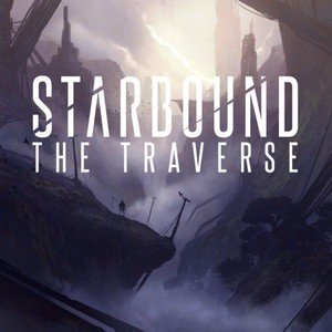 Starbound – The Traverse (2016)