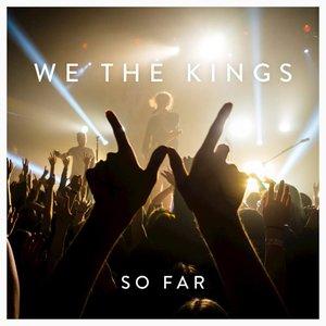 We the Kings – So Far (2016)