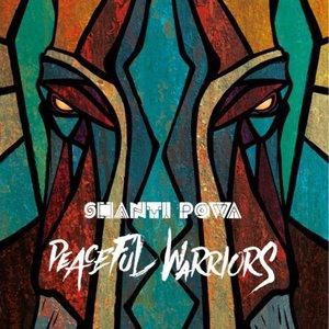 Shanti Powa – Peaceful Warriors (2016)