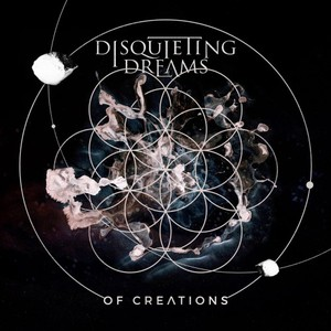 Disquieting Dreams – Of Creations (2016)