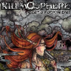Killmosphere - Let's Fuckin' Die! (2016)