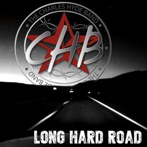 The Charles Hyde Band – Long Hard Road (2016)