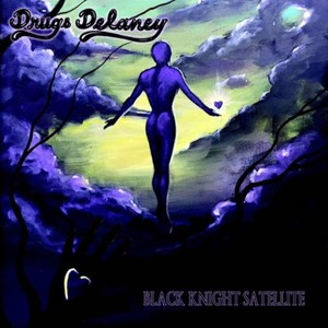 Drugs Delaney – Black Knight Satellite (2016)