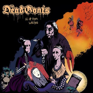 The Dead Goats - All Of Them Witches (2016)