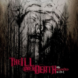 The Ill Over Death – The Undead, Vol. 1 (EP) (2016)