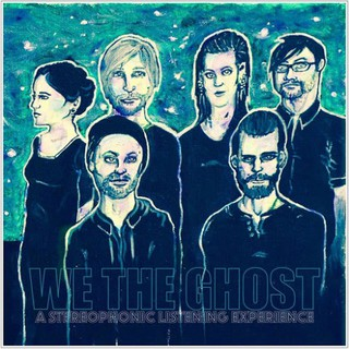 We The Ghost – A Stereophonic Listening Experience (2016)