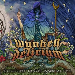 Wynken Delirium – Ticketless Travel Is Social Evil (2016)