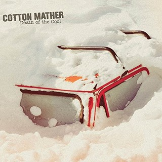 Cotton Mather – Death Of The Cool (2016)