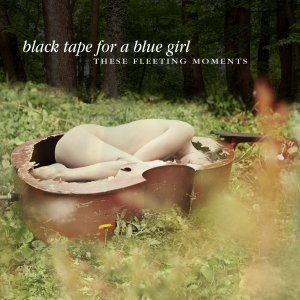 Black Tape For A Blue Girl - These Fleeting Moments (2016)