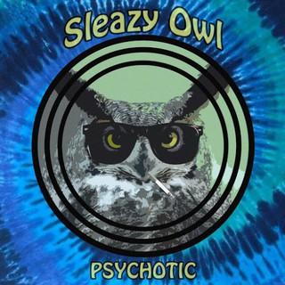 Sleazy Owl – Psychotic (2016)